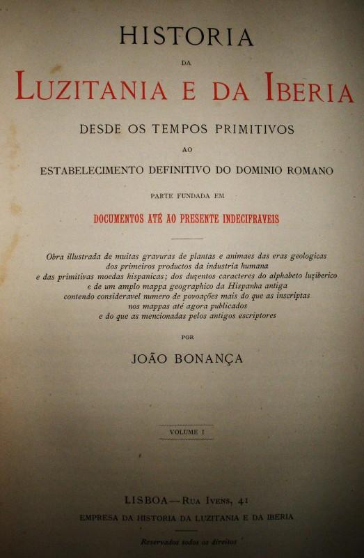 """História da Luzitania e da Iberia""""Desde os Tempos Primitivos ao Estabelecimento Definitivo ao Dominio Romano"""