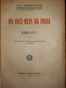 Os Vice-Reis da India «1505-1917 «€125.00»