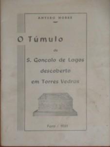 O Túmulo de S.Gonçalo da Lagos descoberto em Torres Vedras