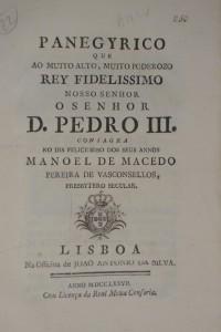 Panegyrico que ao Muito Alto, Muito Poderoso Rei Fidelissimo o Senhor D.Pedro III Consagra no Dia dos Seus Annos,