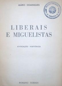 Liberais e Miguelistas«Evolução Histórica» «€15.00»