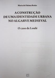 A Construção de uma Identidade Urbana no Algarve Medieval (O Caso Loulé) «€ 20.00»