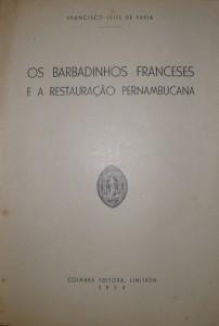 Os Barbadinhos Franceses e a Restauração Pernambucana «€ 20.00»