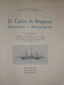 D.Carlos de Bragança Naturalista e Oceanógrafo «€35.00»