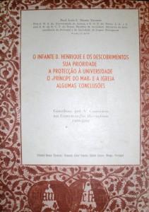 O Infante D.Henrique e os Descobrimentos sua Prioridade a Protecção á Universidade O«Príncipe do Mar» e a Igreja Algumas Conclusões «€20.00»