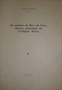 Os Caminhos da Mar e da Terra Fautores Primordiais da Civilização Ibérica «€10.00»