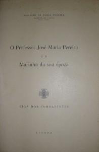 O Professor José Maria Pereira e a Marinha da Sua Época «€15.00»