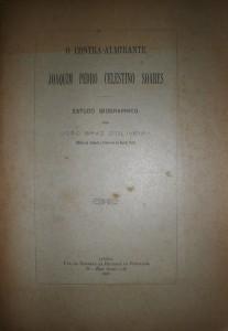 O Contra-Almirante Joaquim  Pedro Celestino Soares «Estudo Biographico» «€25.00»