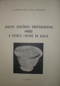 Alguns Subsídios Arqueológicos Sobre a Antiga Cidade de Balsa «€15.00»