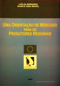 Luís da Bernarda e Duarte Xara Brasil – Uma Orientação de Mercado Para os Produtos Regionais «€15.00»