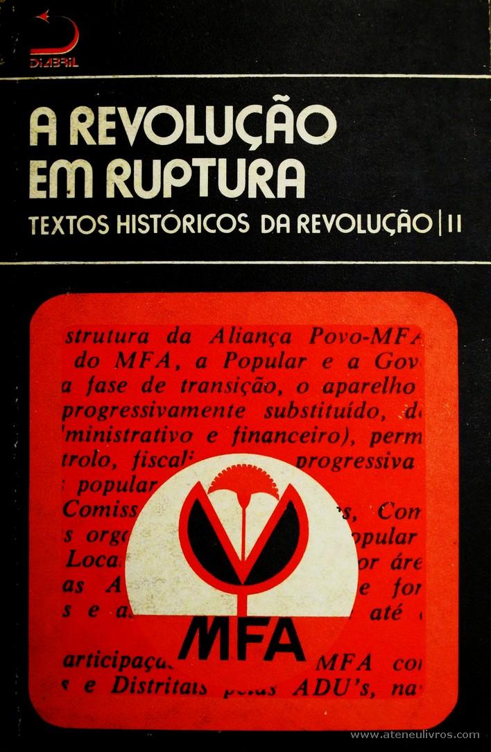 Orlando Neves (Organização e Introdução) - A Revolução Em Ruptura - Texto Históricos da Revolução | II «€5.00»
