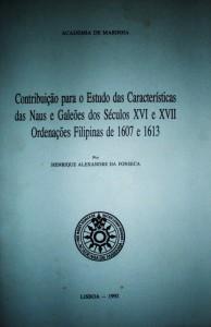 Contribuição para o Estudo da Características das Naus e Galeões dos Séculos XVI e XVII Ordenações Filipinas de 1607 e 1613 «€15.00»
