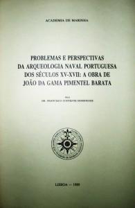Problemas e Perpectivas da Arqueologia Naval Portugues dos Séculos XV-XVII: A Obra de João da Gama Pimentel Barata «€15.00»