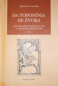 Da Toponímia de Évora do Século XII a Finas do Século XIV «€35.00»