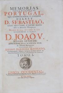 Memorias Para  a História de Portugal, que Comprehendem o Governo D'Rei D.Sebastião, Unico do Nome, Deste a Anno de 1554 Até o de  1561. «€2.000.00»