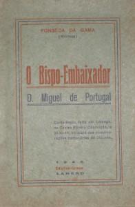 O Bispo-Embaixador - «D.Miguel de Portugal»  «€12.50»