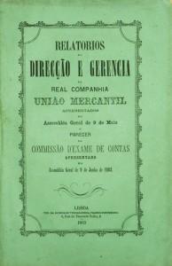 Relatórios da Direcção e Gerencia da Real Companhia «União Mercantil» Apresentado em 9 de Julho de 1863 «€25.00»