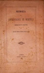 Memoria das Antiguidades de Mertola Observadas em 1877 e Relatadas  «€70.00»