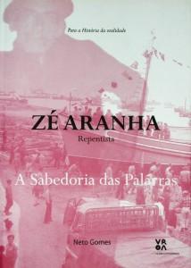 Zé Aranha - Repentista «A Sabedoria das Palavras» «€15.00»