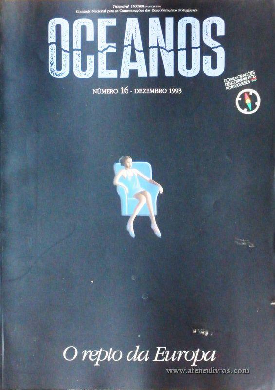 Oceanos«O Repto da Europa» nº16 - Comissão Nacional Para as Comemorações dos Descobrimentos Portugueses - Lisboa - Dezembro - 1993 - «€25.00