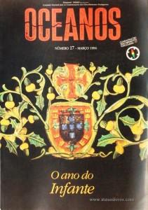 Oceanos«O Ano do Infante» nº17 - Comissão Nacional Para as Comemorações dos Descobrimentos Portugueses - Lisboa - Março - 1994 - «€20.00»