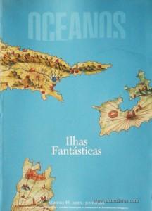 Oceanos«Ilhas Fantásticas» nº46 - Comissaõ Nacional Para as Comemorações dos Descobrimentos Portugueses - Lisboa - Abril/Junho - 2001 - «€15.00»