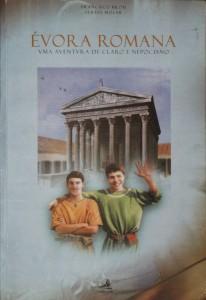 Évora Romana« Uma Aventura de Claro e Nepociano»