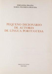 Pequeno Dicionário de Autores de Lingua Portuguesa «€15.00»