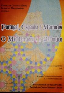 Portugal, Espanha e Marrocos o Mediterrâneo e o Atlântico (Acta do Colóquio Internacional Universidade do Algarve, Faro, Portugal 2,3 e 4 de Novembro de 2000  «€40.00»