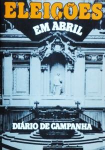 Eleições em Abril«Diário de Campanha» «€20.00»