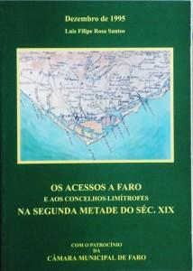 Os Acessos a Faro e aos Concelhos Limítrofes na Segunda Metade do Séc.XIX «€30.00»