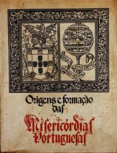 Origens e Formação das Misericórdias Portuguesas «€150.00»