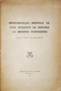 Representação Artística de Doze Episódios da História da Marinha Portuguesa «€10.00»
