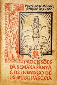 Procissão da Semana Santa e de Domingo de Pascoa «€20.00»