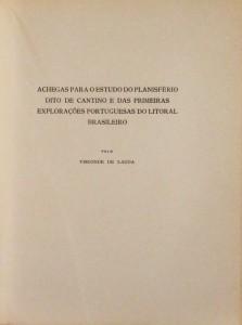 Achegas para o Estudo do Planisfério Dito de Cantino e das Primeiras Explorações Portuguesas do Litoral Brasileiro «€80.00»