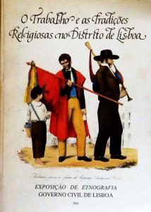 O Trabalho e as Tradições Religiosas no Distrito de Lisboa «Exposição de Etnografia do Governo Civil de Lisboa» «€85.00»