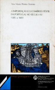 A Importação e o Comércio Têxtil em Portugal no Século XV(1385 a 1481) «€25.00»