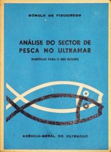 Análise do Sector de Pesca no Ultramar(Subsídios Para o Seu Estudo) «€35.00»