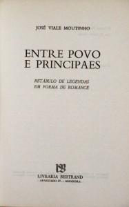 Entre Povo e Principaes (Retábulo de Legendas em Forma de Romance)  «€15.00»