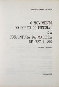 O Movimento do Porto do Funchal e a Conjuntura da Madeira de 1727 a 1810 «€30.00»
