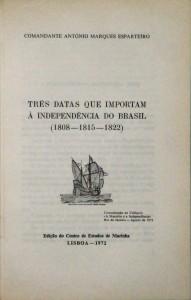 Três Datas que Importam à Independência do Brasil (1808-1815-1822) «€25.00»