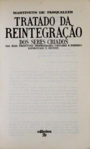 Tratado da Reintegração dos Seres Criados «Nas Suas Primitivas Propriedades, Virtuais e Poderes Espirituais e Divinos»