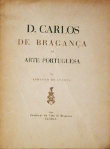 D.Carlos de Bragança na Arte Portuguesa