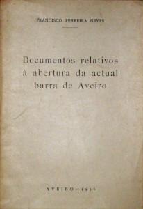 Documentos Relativos à Abertura da Actual Barra de Aveiro