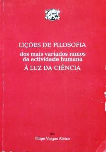 Lições de Filosofia dos Mais Variados Ramos da Actividade Humana a Luz da Ciência