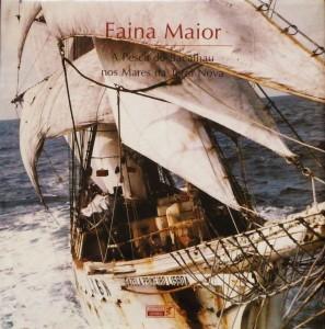 Faina Maior « A Pesca do Bacalhau nos Mares da Terra Nova»