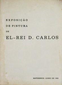 Exposição de Pintura de EL-Rei D. Carlos