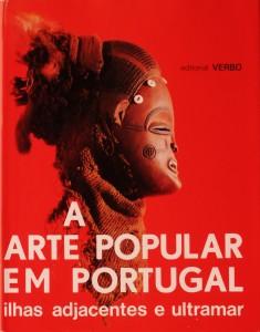 A Arte Popular em Portugal (Ilhas Adjacentes e Ultramar)