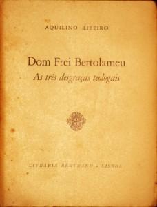 Dom Frei Bertolomeu «As Três Desgraças Teologais»