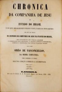 Chronica da Companhia de Jesus do Estado do Brasil e do que Obraram Seus Filhos Nesta Parte do Novo Mundo